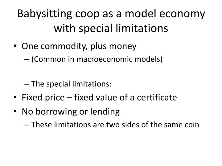 Babysitting coop as a model economy with special limitations
