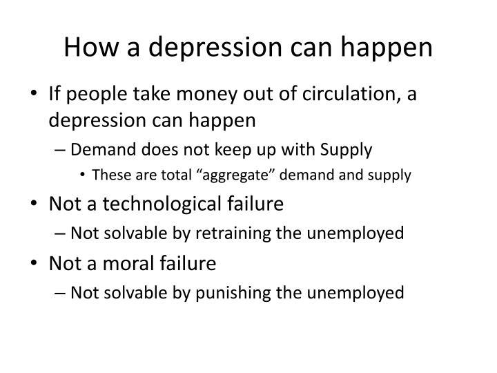 How a depression can happen