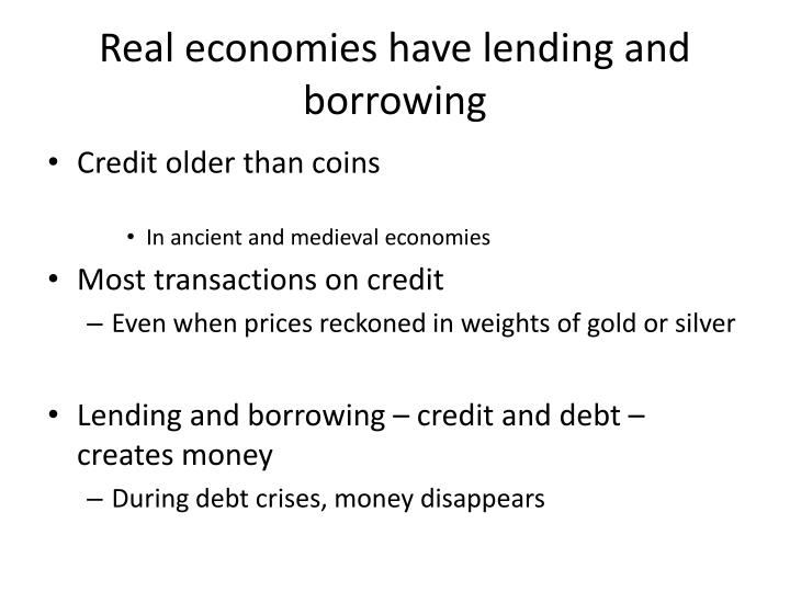 Real economies have lending and borrowing