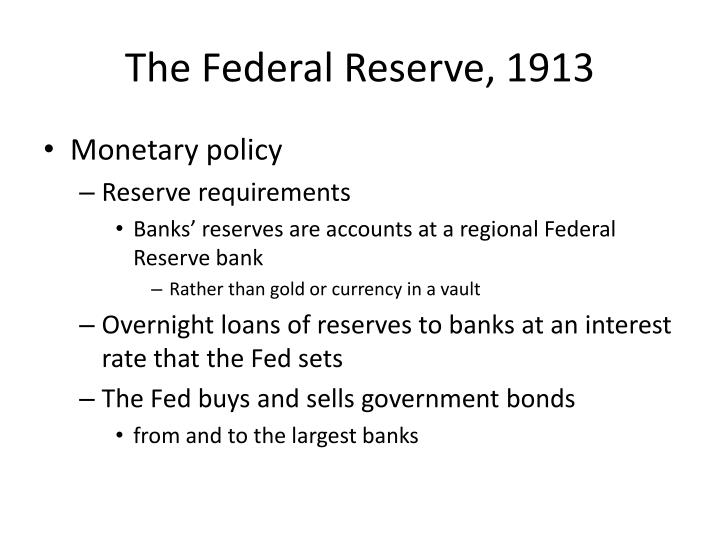 The Federal Reserve, 1913