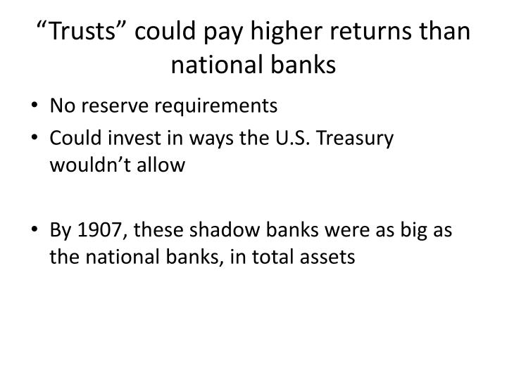 """""""Trusts"""" could pay higher returns than national banks"""