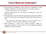 future medicaid challenges
