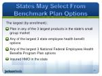 states may select from benchmark plan options