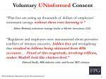 voluntary uninformed consent