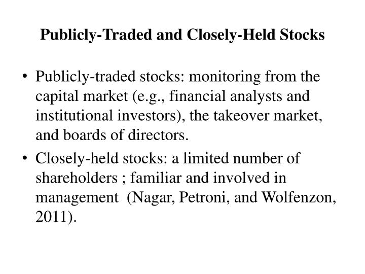Publicly-Traded and Closely-Held