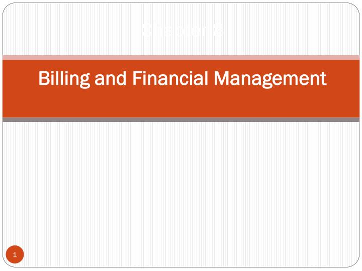 chapter 8 billing and financial management n.