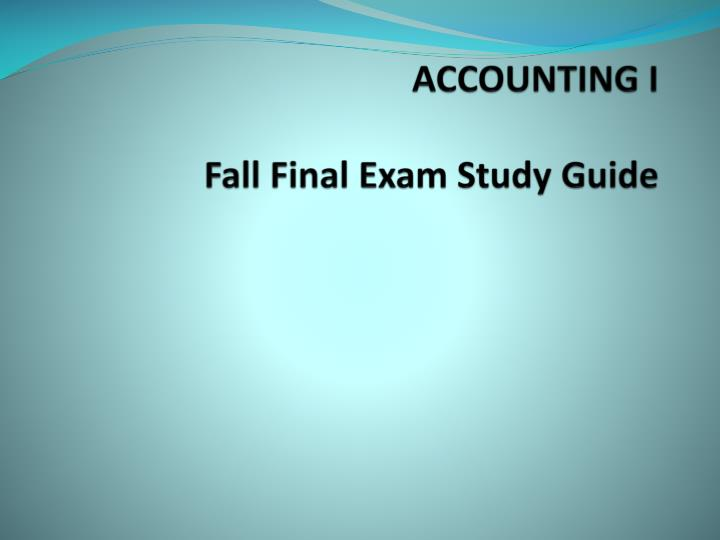 accounting i fall final exam study guide n.