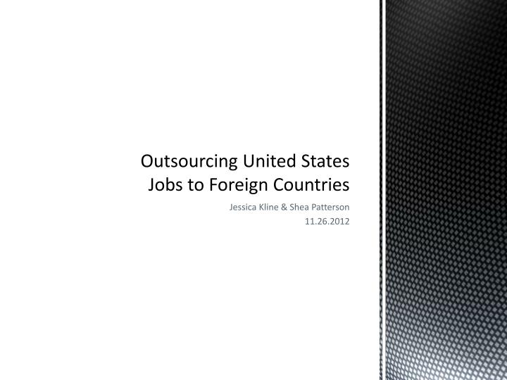 outsourcing united states jobs to foreign countries n.