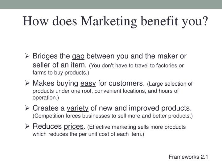 How does Marketing benefit you?