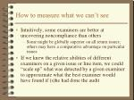 how to measure what we can t see