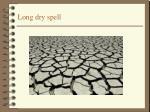 long dry spell