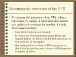 measuring the numerator of the vfr