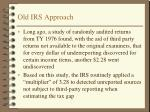 old irs approach