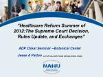 healthcare reform summer of 2012 the supreme court decision rules update and exchanges