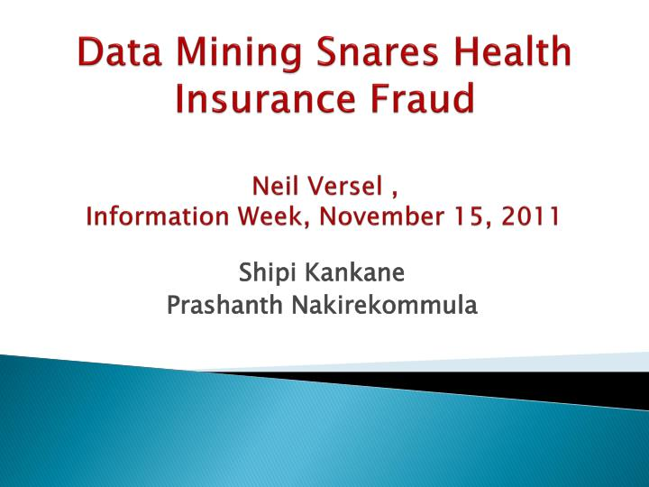 data mining snares health insurance fraud neil versel information week november 15 2011 n.