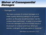 waiver of consequential damages1