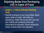 enjoining banks from purchasing loc in cases of fraud