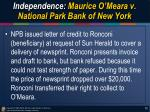 independence maurice o meara v national park bank of new york