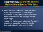 independence maurice o meara v national park bank of new york1