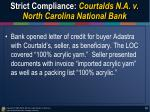 strict compliance courtalds n a v north carolina national bank