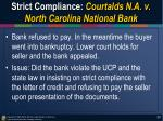 strict compliance courtalds n a v north carolina national bank1