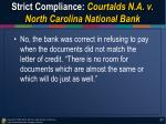 strict compliance courtalds n a v north carolina national bank2