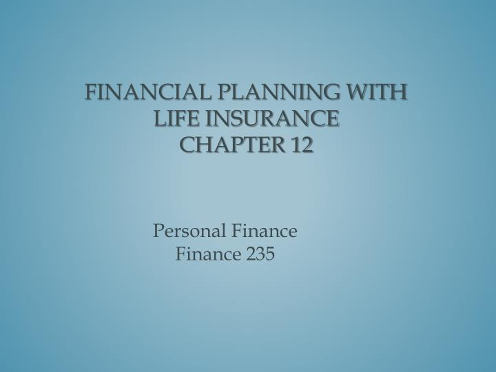 financial planning with life insurance chapter 12 n.