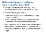 reforming financial regulation addressing too big to fail