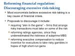 reforming financial regulation discouraging excessive risk taking