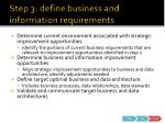 step 3 define business and information requirements