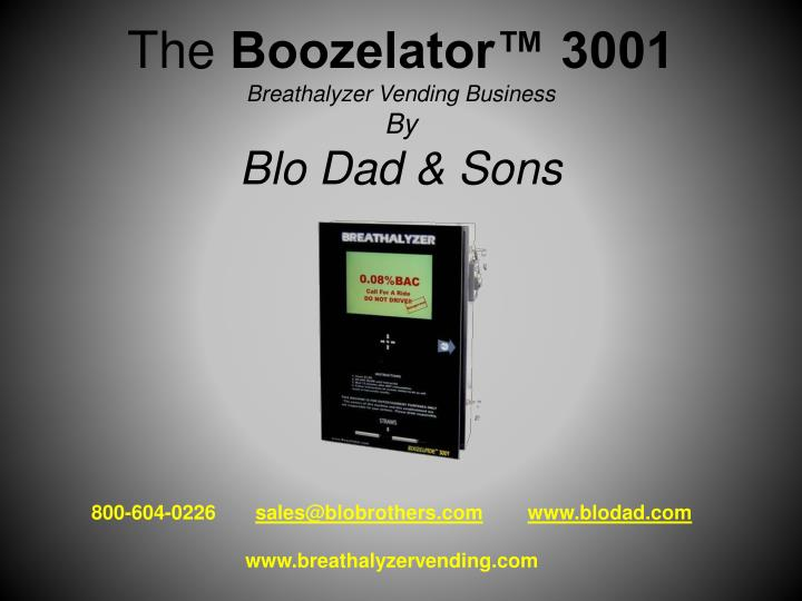 the boozelator 3001 breathalyzer vending business by blo dad sons n.