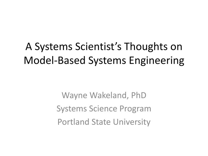 a systems scientist s thoughts on model based systems engineering n.