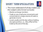 short term speculators