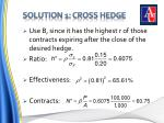 solution 1 cross hedge