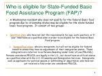 who is eligible for state funded basic food assistance program fap