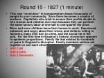 round 15 1827 1 minute