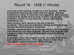 round 16 1838 1 minute