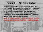 round 5 1774 1 5 minutes