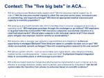 context the five big bets in aca1