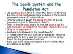 the spoils system and the pendleton act
