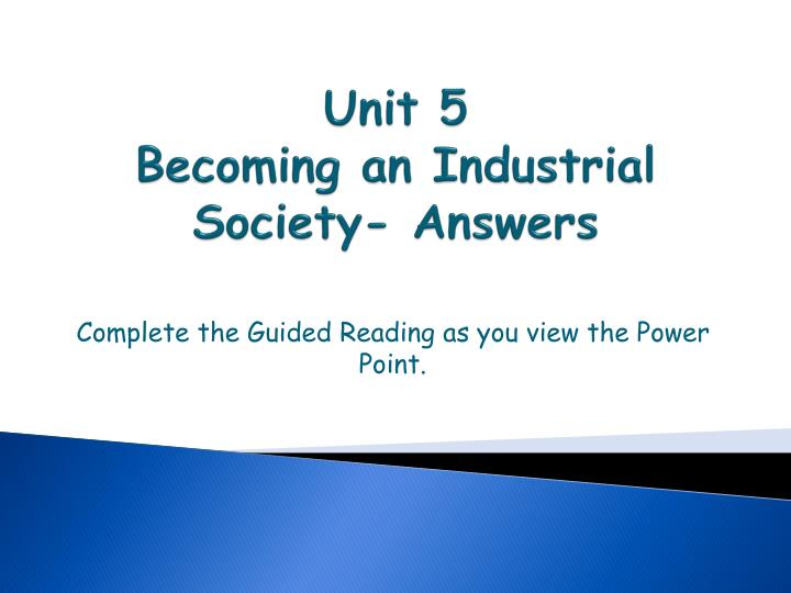 unit 5 becoming an industrial society answers n.