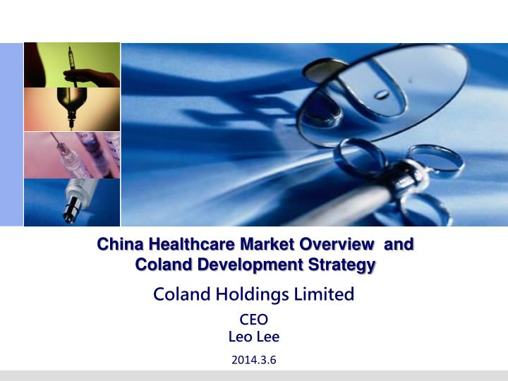 china healthcare market overview and coland development strategy n.