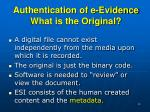 authentication of e evidence what is the original
