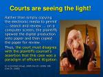 courts are seeing the light