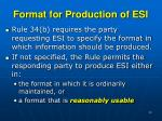 format for production of esi