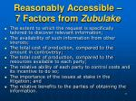 reasonably accessible 7 factors from zubulake