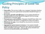 guiding principles of good tax policy1
