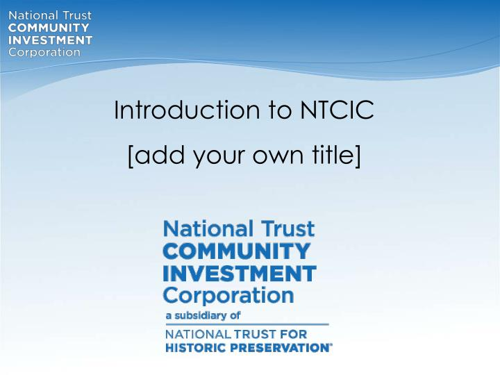 Introduction to NTCIC