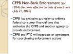 cfpb non bank enforcement sec 1024 becomes effective on date of enactment july 21 2010