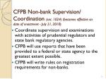 cfpb non bank supervision coordination sec 1024 becomes effective on date of enactment july 21 2010